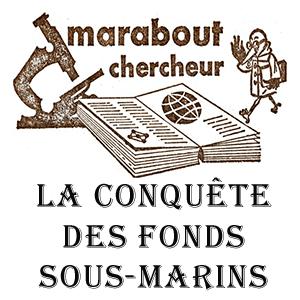 La conquête des fonds sous-marins vue par marabout chercheur publié en 1962 dans Bob Morane, La galère engloutie